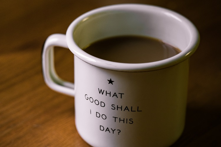 mug with text what good shall i do this day?